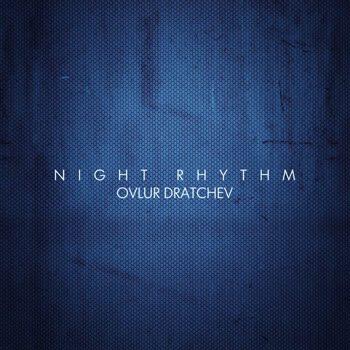Ovlur Dratchev - Night Rhythm