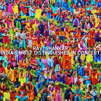Ravi Shankar - India's Most Distinguished in Concert (Original LP Remastered)